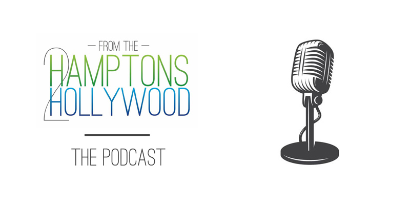 Hamptons to Hollywood Podcast