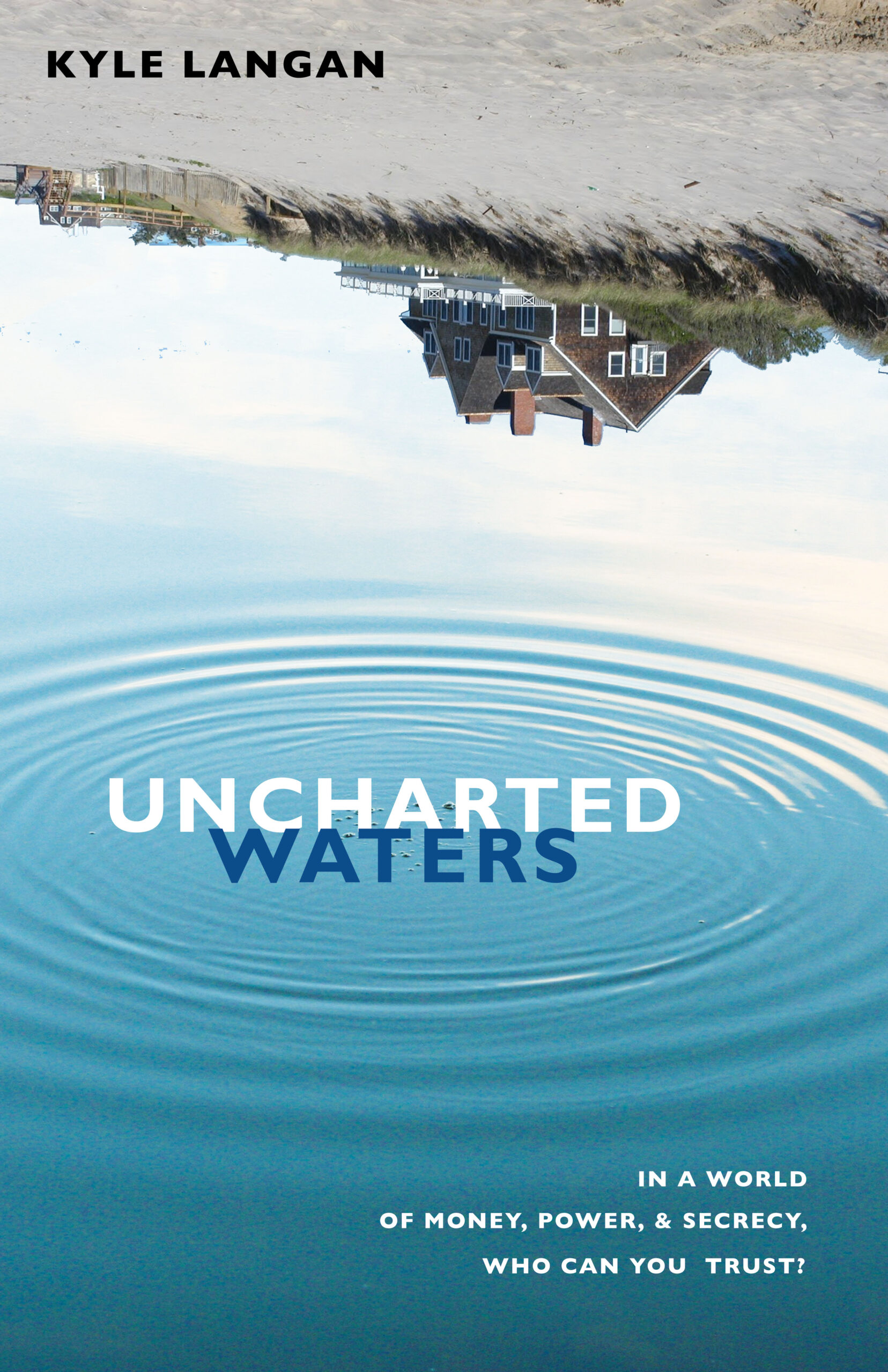 Uncharted Waters, by Kyle Langan, is a young adult novel set in the Hamptons that discusses coming-of-age themes, like friendship.